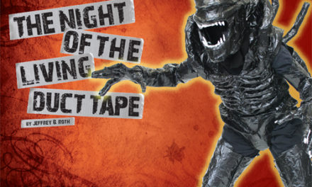 The Night of the Living Duct Tape