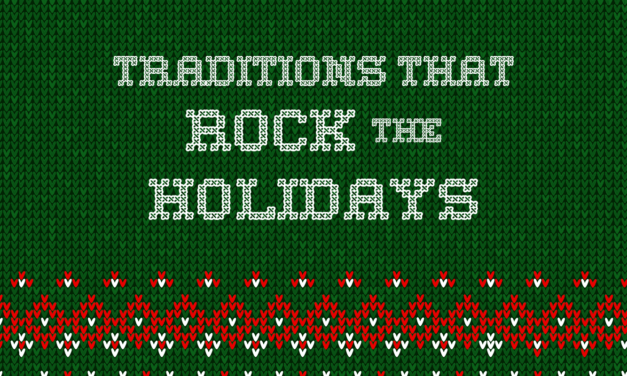 Traditions that Rock the Holidays